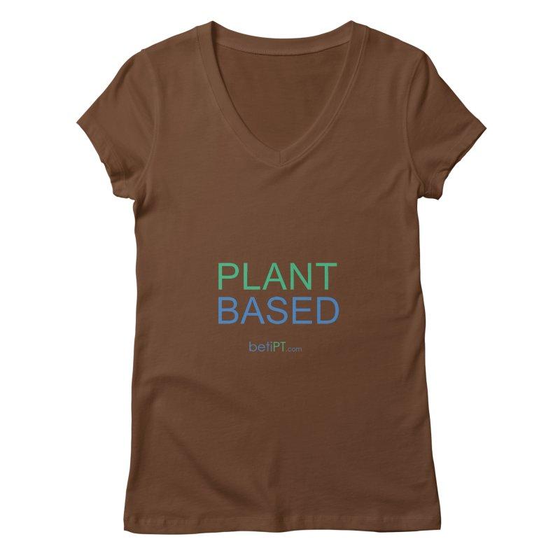 Plant Based Women's Regular V-Neck by betiPT's Artist Shop