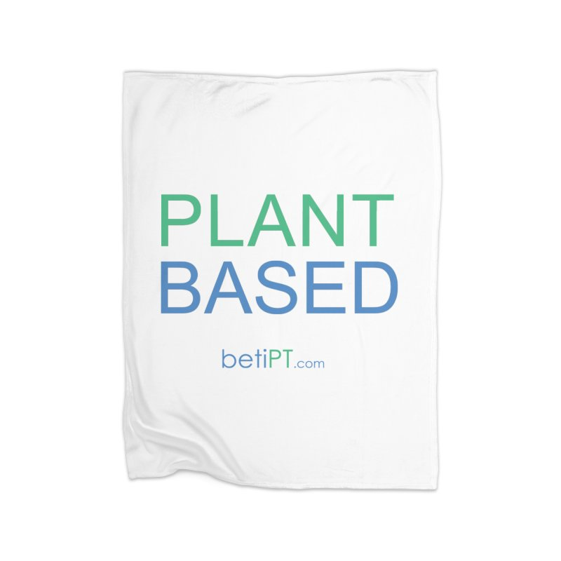 Plant Based Home Fleece Blanket Blanket by betiPT's Artist Shop
