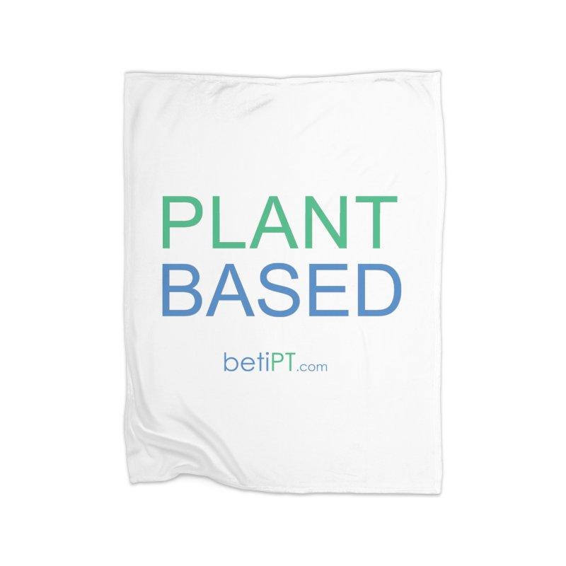 Plant Based Home Blanket by betiPT's Artist Shop