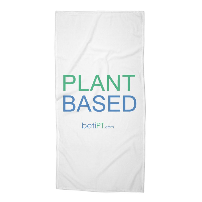Plant Based Accessories Beach Towel by betiPT's Artist Shop