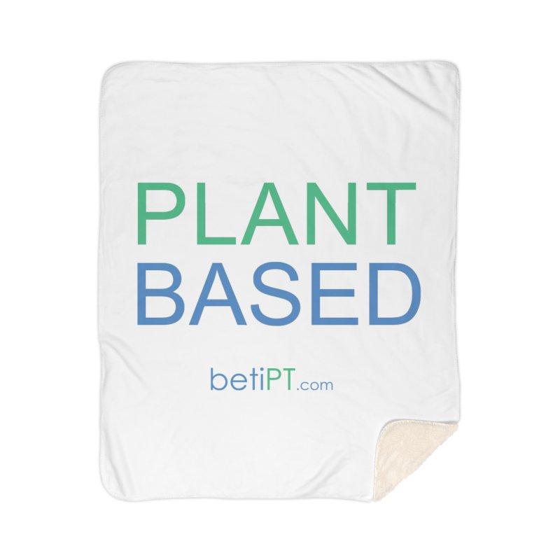 Plant Based Home Sherpa Blanket Blanket by betiPT's Artist Shop