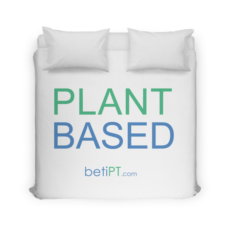 Plant Based Home Duvet by betiPT's Artist Shop