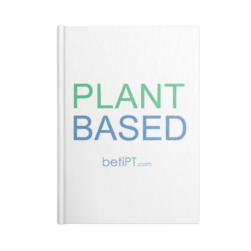 Plant Based Accessories Lined Journal Notebook by betiPT's Artist Shop