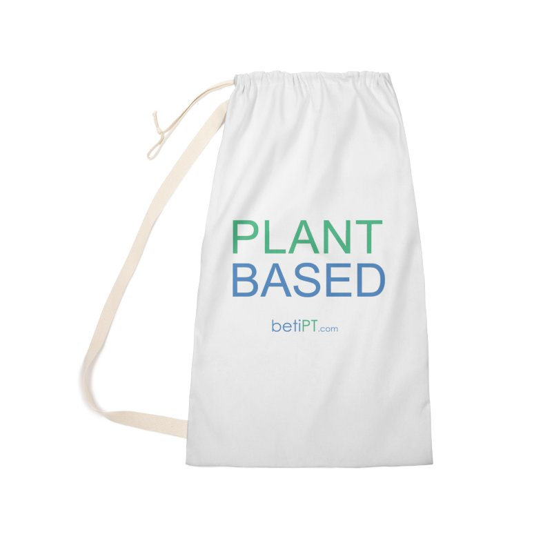 Plant Based Accessories Laundry Bag Bag by betiPT's Artist Shop