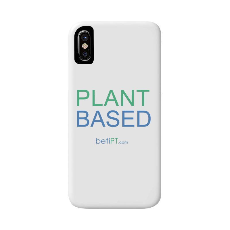 Plant Based Accessories Phone Case by betiPT's Artist Shop