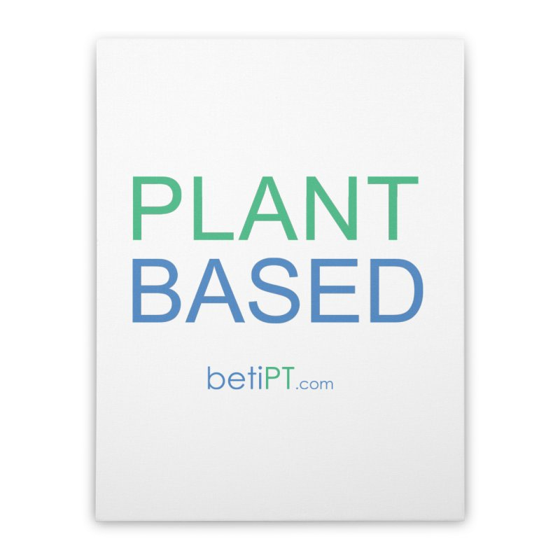 Plant Based Home Stretched Canvas by betiPT's Artist Shop