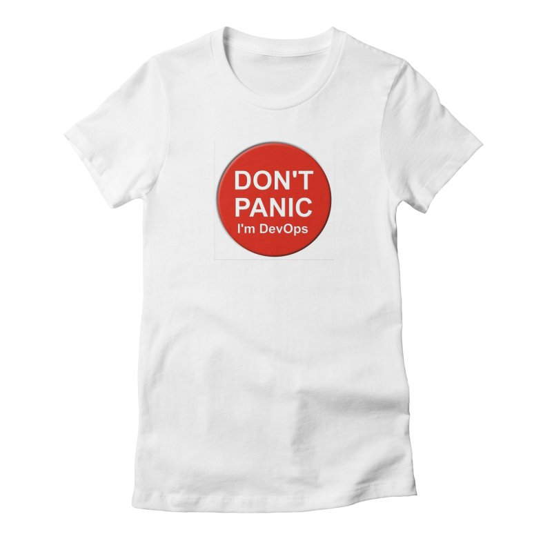 Don't Panic Women's Fitted T-Shirt by betiPT's Artist Shop
