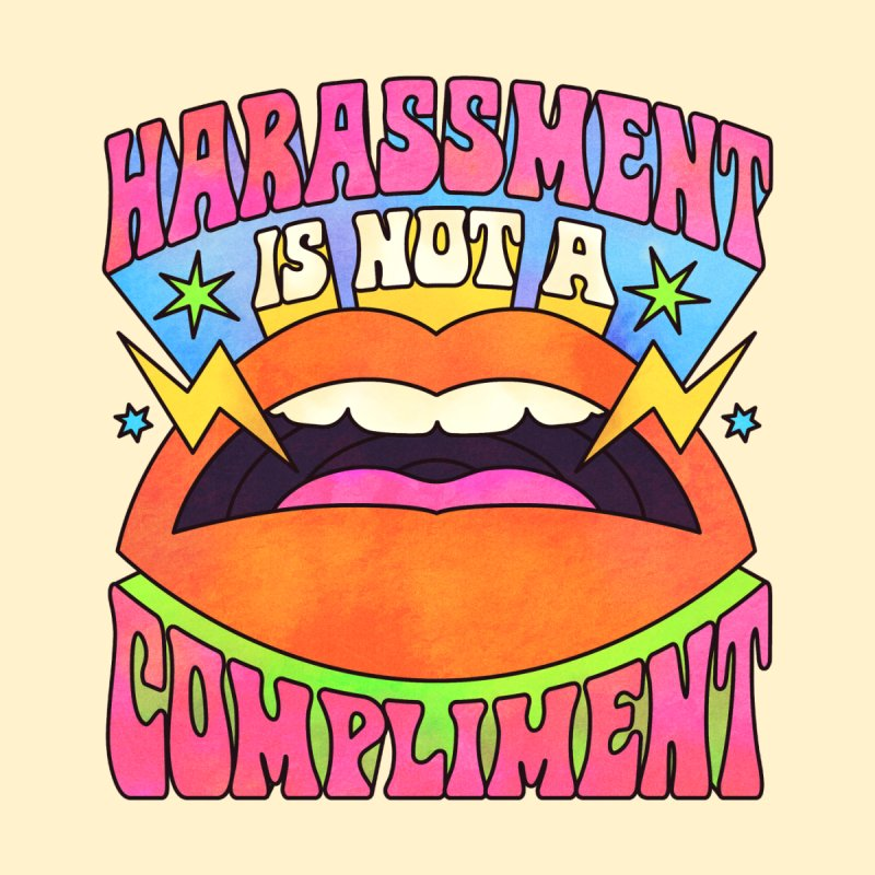 Harassment Is Not A Compliment Women's T-Shirt by Betsy Cola