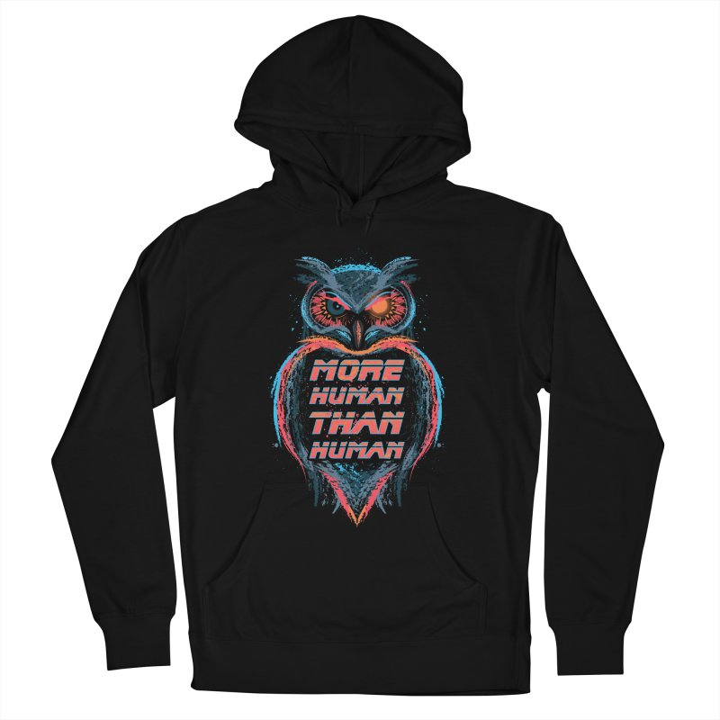 More Human Than Human Women's Pullover Hoody by beware1984's Artist Shop