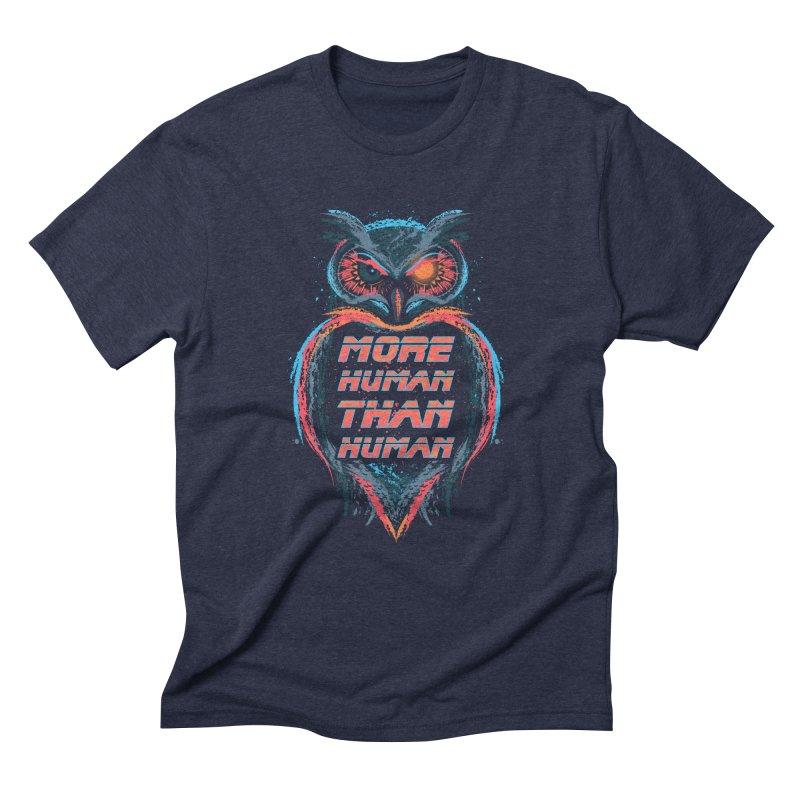 More Human Than Human Men's Triblend T-Shirt by beware1984's Artist Shop