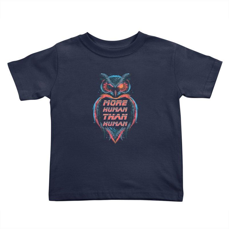 More Human Than Human Kids Toddler T-Shirt by beware1984's Artist Shop