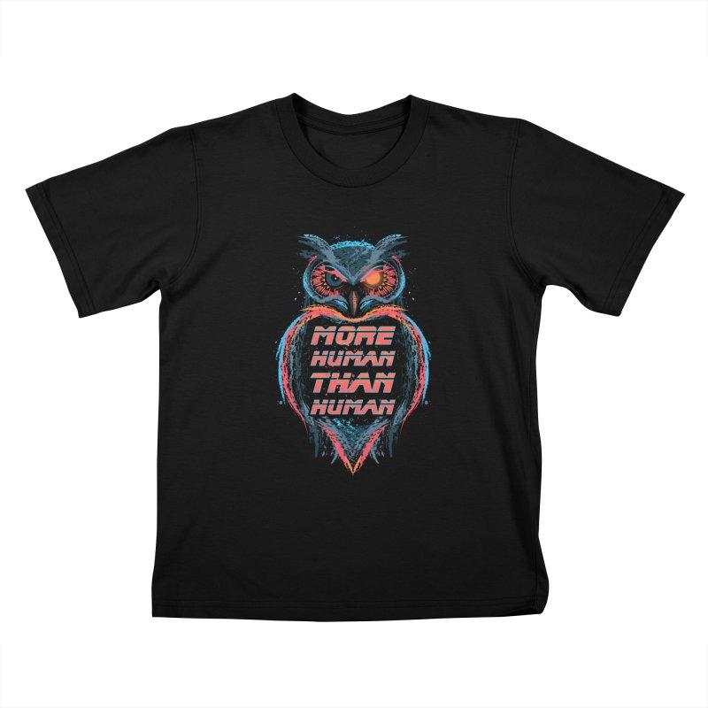 More Human Than Human Kids T-shirt by beware1984's Artist Shop