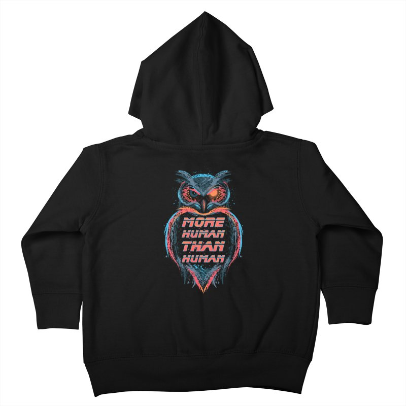 More Human Than Human Kids Toddler Zip-Up Hoody by beware1984's Artist Shop