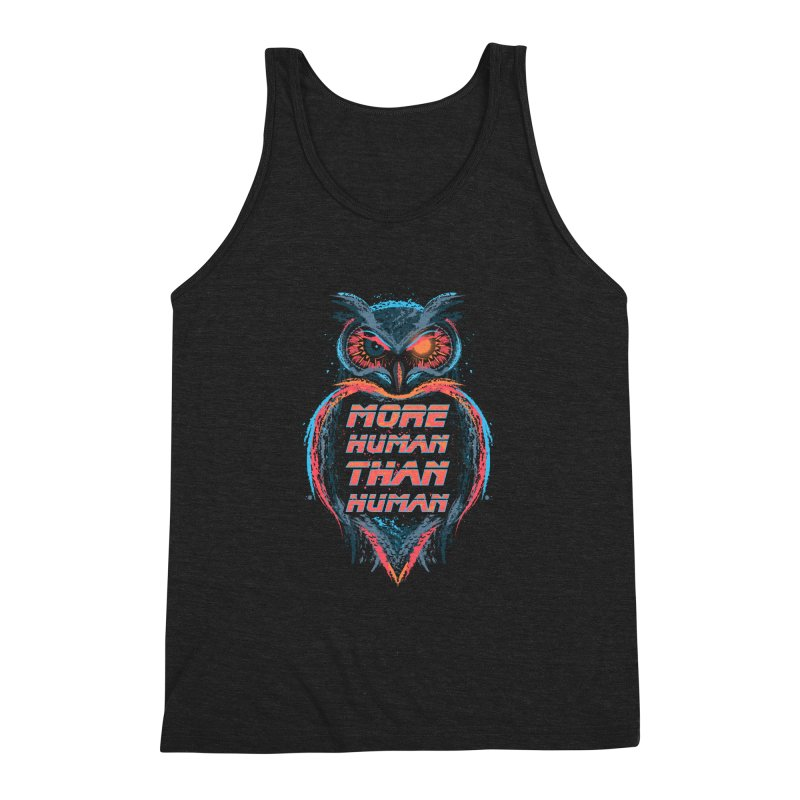 More Human Than Human Men's Triblend Tank by beware1984's Artist Shop