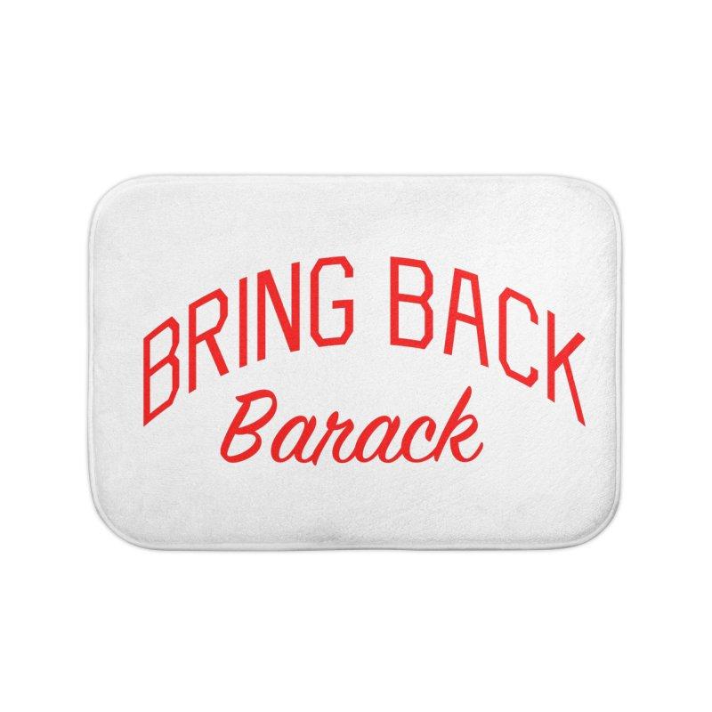 Bring Back Barack Home Bath Mat by Bicks' Artist Shop