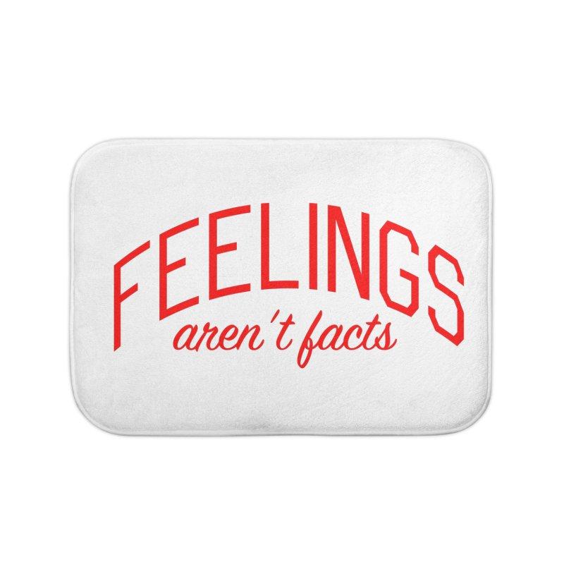 Feelings Aren't Facts Home Bath Mat by Bicks' Artist Shop