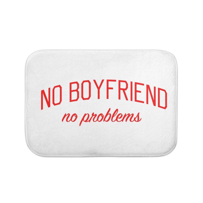 No Boyfriend No Problems - Anti Valentines Shirt Home Bath Mat by Bicks' Artist Shop