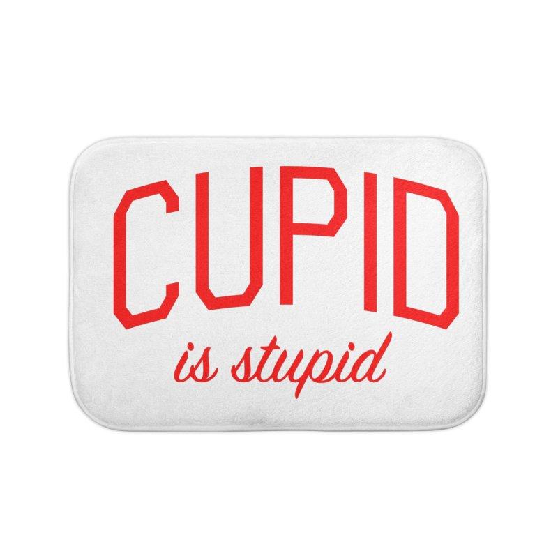 Cupid is Stupid - Anti Valentines Day Shirt Home Bath Mat by Bicks' Artist Shop