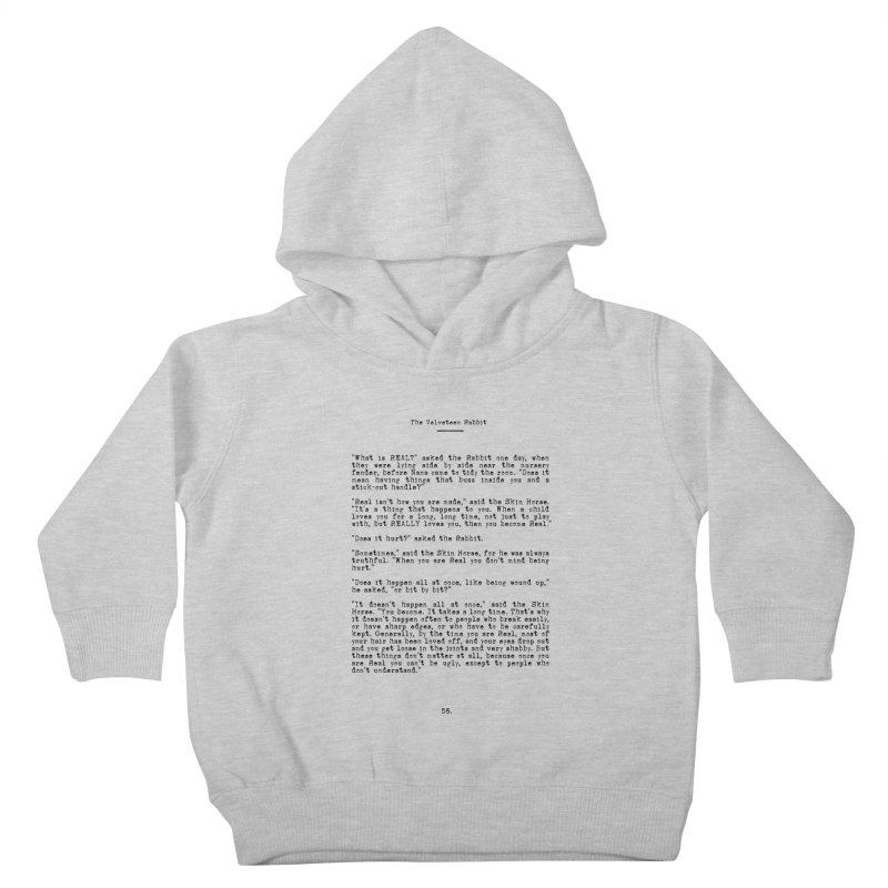 Becoming Real - The Velveteen Rabbit Inspirational Quote Kids Toddler Pullover Hoody by Bicks' Artist Shop