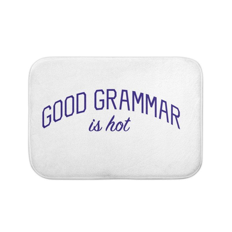 Good Grammar is Hot Home Bath Mat by Bicks' Artist Shop