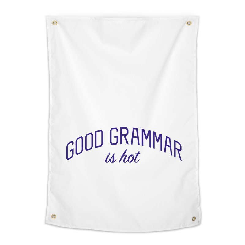 Good Grammar is Hot Home Tapestry by Bicks' Artist Shop
