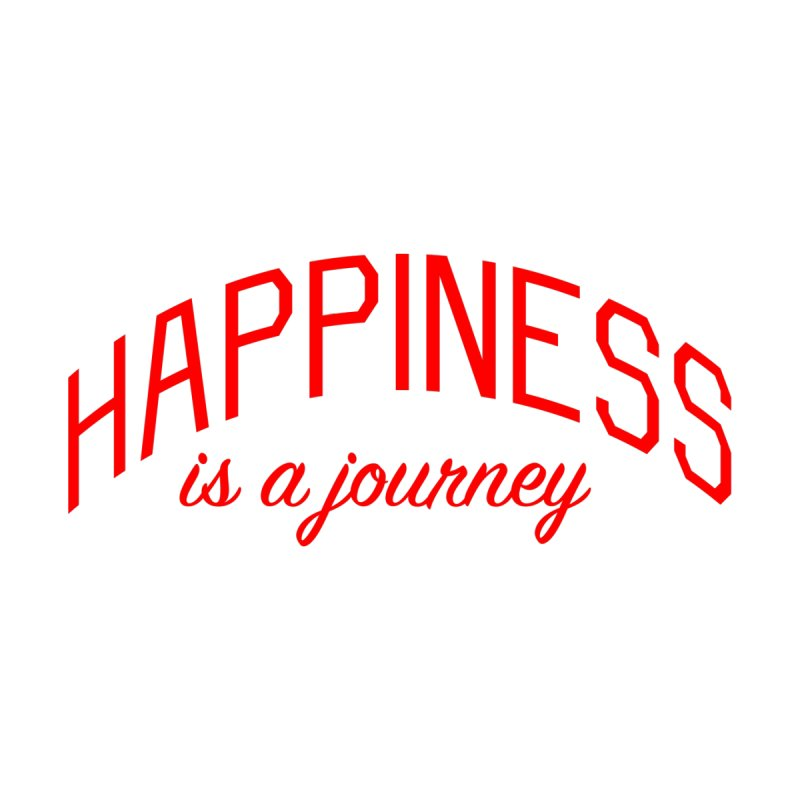 Happiness is a Journey - Positivity Quote Women's T-Shirt by Bicks' Artist Shop