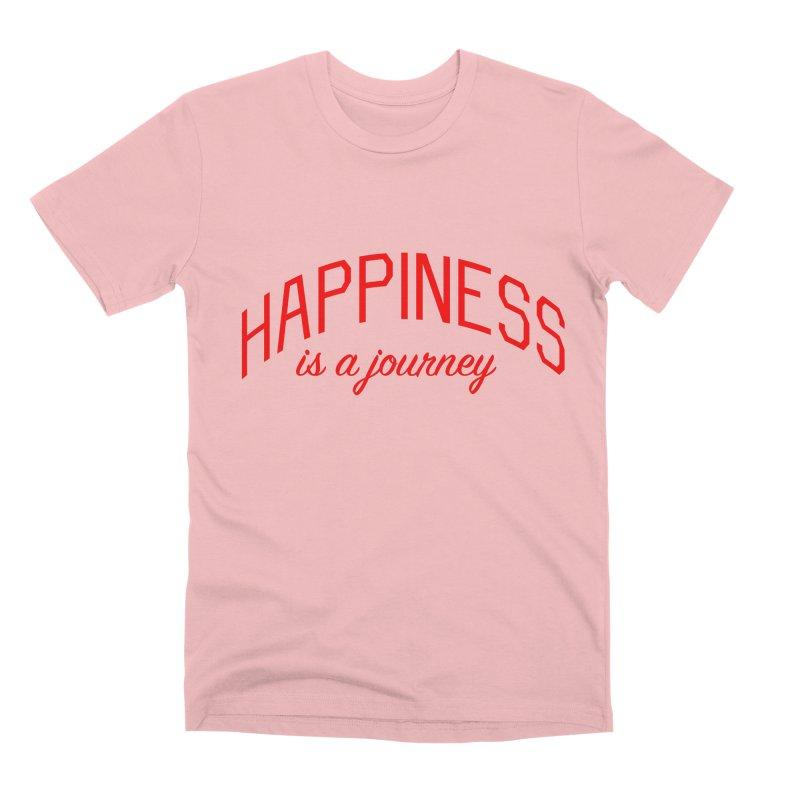 Happiness is a Journey - Positivity Quote Men's Premium T-Shirt by Bicks' Artist Shop