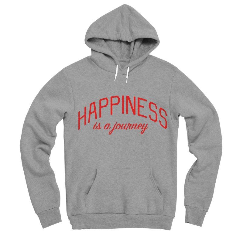 Happiness is a Journey - Positivity Quote Men's Sponge Fleece Pullover Hoody by Bicks' Artist Shop