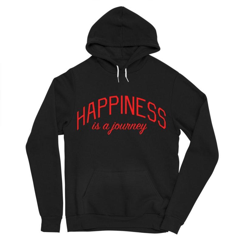 Happiness is a Journey - Positivity Quote Women's Sponge Fleece Pullover Hoody by Bicks' Artist Shop