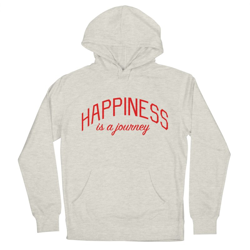 Happiness is a Journey - Positivity Quote Women's French Terry Pullover Hoody by Bicks' Artist Shop