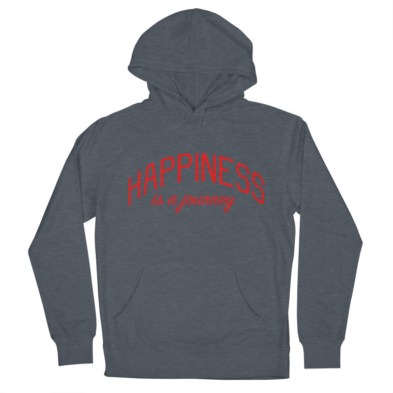 Happiness is a Journey - Positivity Quote Men's French Terry Pullover Hoody by Bicks' Artist Shop