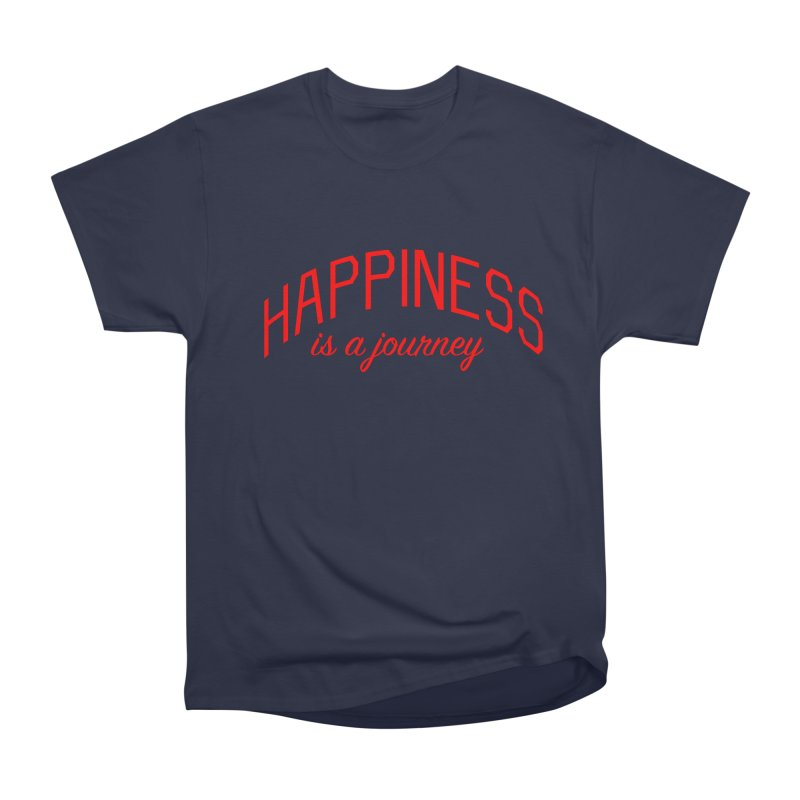 Happiness is a Journey - Positivity Quote Men's Heavyweight T-Shirt by Bicks' Artist Shop