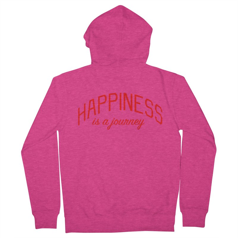 Happiness is a Journey - Positivity Quote Women's French Terry Zip-Up Hoody by Bicks' Artist Shop