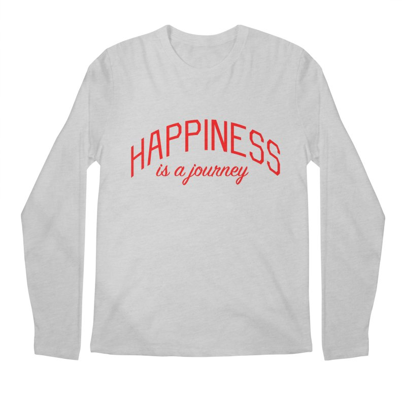 Happiness is a Journey - Positivity Quote Men's Regular Longsleeve T-Shirt by Bicks' Artist Shop