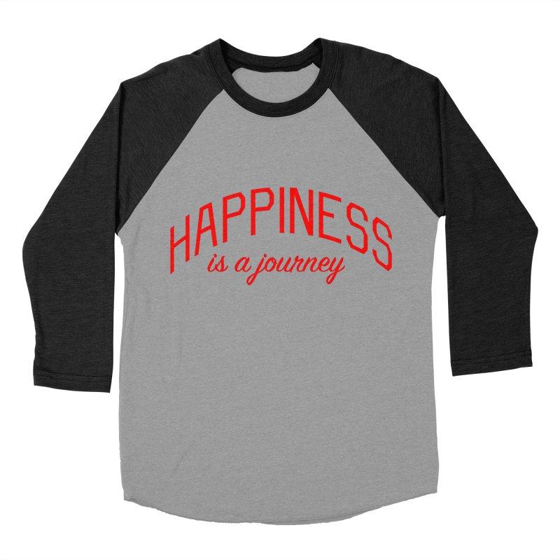 Happiness is a Journey - Positivity Quote Women's Baseball Triblend Longsleeve T-Shirt by Bicks' Artist Shop