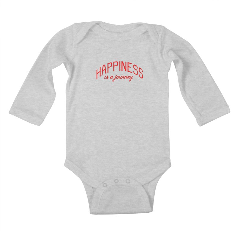 Happiness is a Journey - Positivity Quote Kids Baby Longsleeve Bodysuit by Bicks' Artist Shop