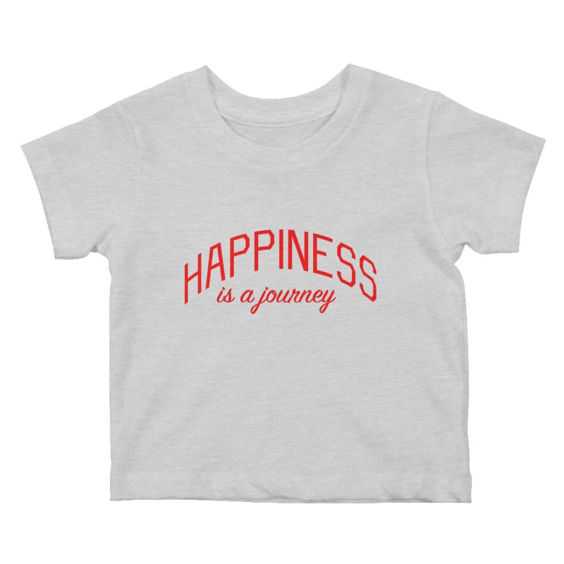 Happiness is a Journey - Positivity Quote Kids Baby T-Shirt by Bicks' Artist Shop