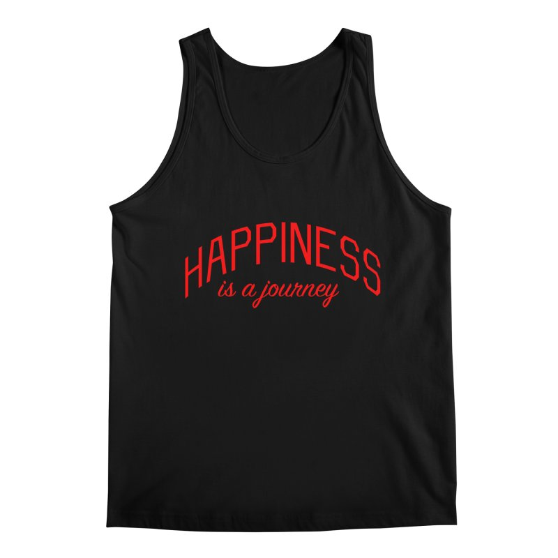 Happiness is a Journey - Positivity Quote Men's Regular Tank by Bicks' Artist Shop