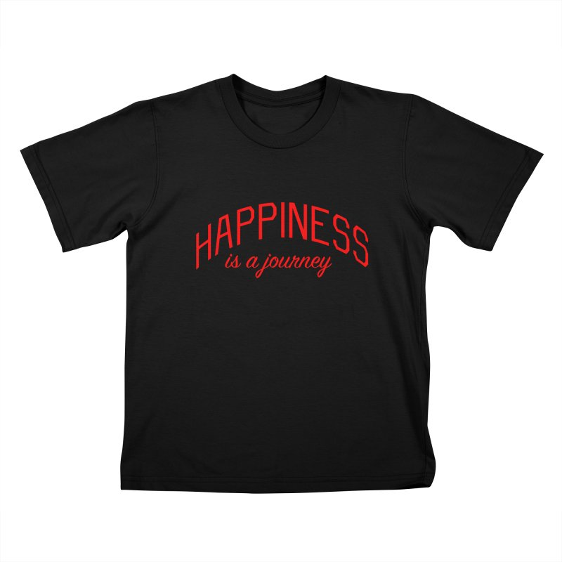 Happiness is a Journey - Positivity Quote Kids T-Shirt by Bicks' Artist Shop