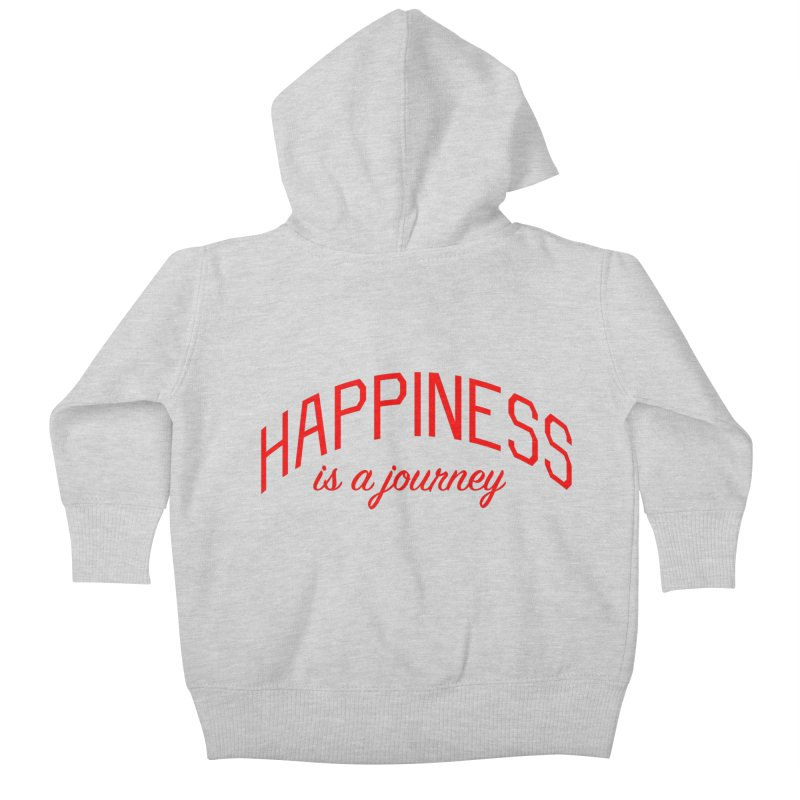 Happiness is a Journey - Positivity Quote Kids Baby Zip-Up Hoody by Bicks' Artist Shop