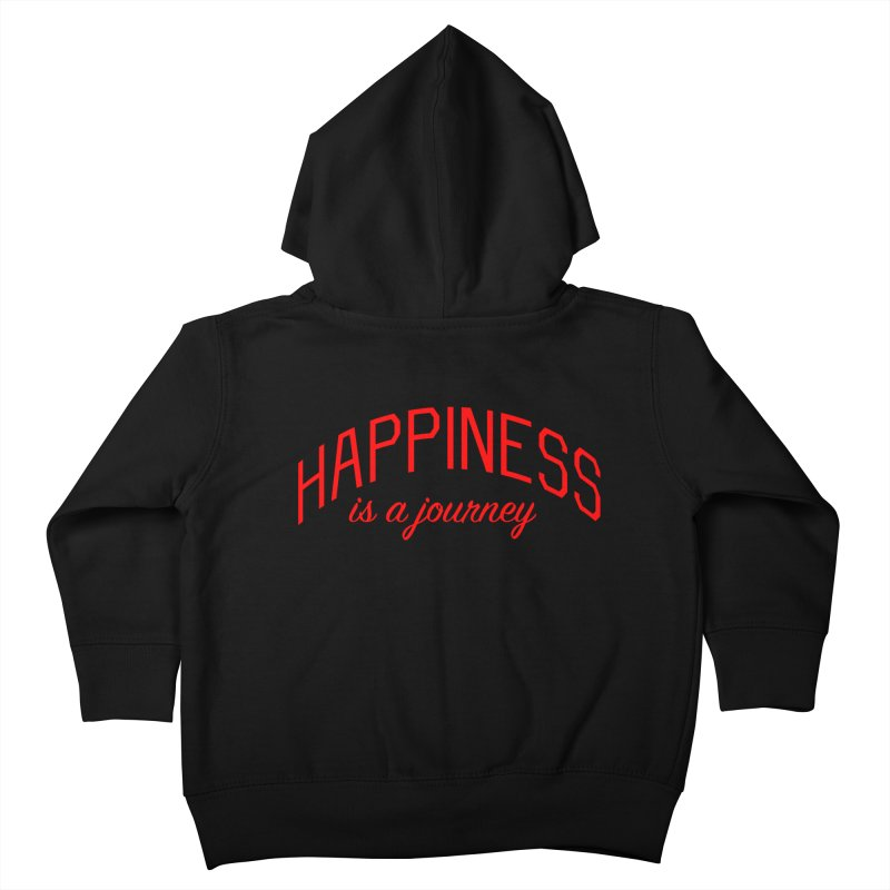 Happiness is a Journey - Positivity Quote Kids Toddler Zip-Up Hoody by Bicks' Artist Shop