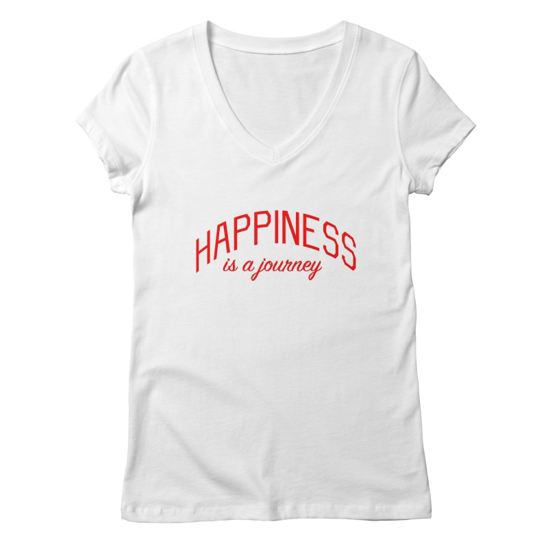 Happiness is a Journey - Positivity Quote Women's Regular V-Neck by Bicks' Artist Shop