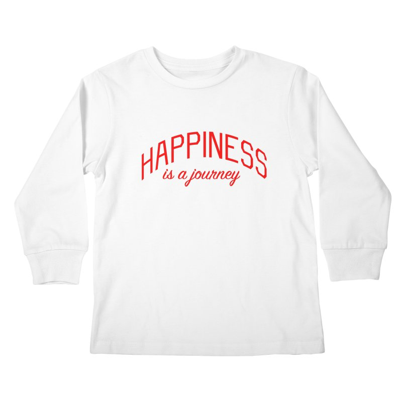 Happiness is a Journey - Positivity Quote Kids Longsleeve T-Shirt by Bicks' Artist Shop