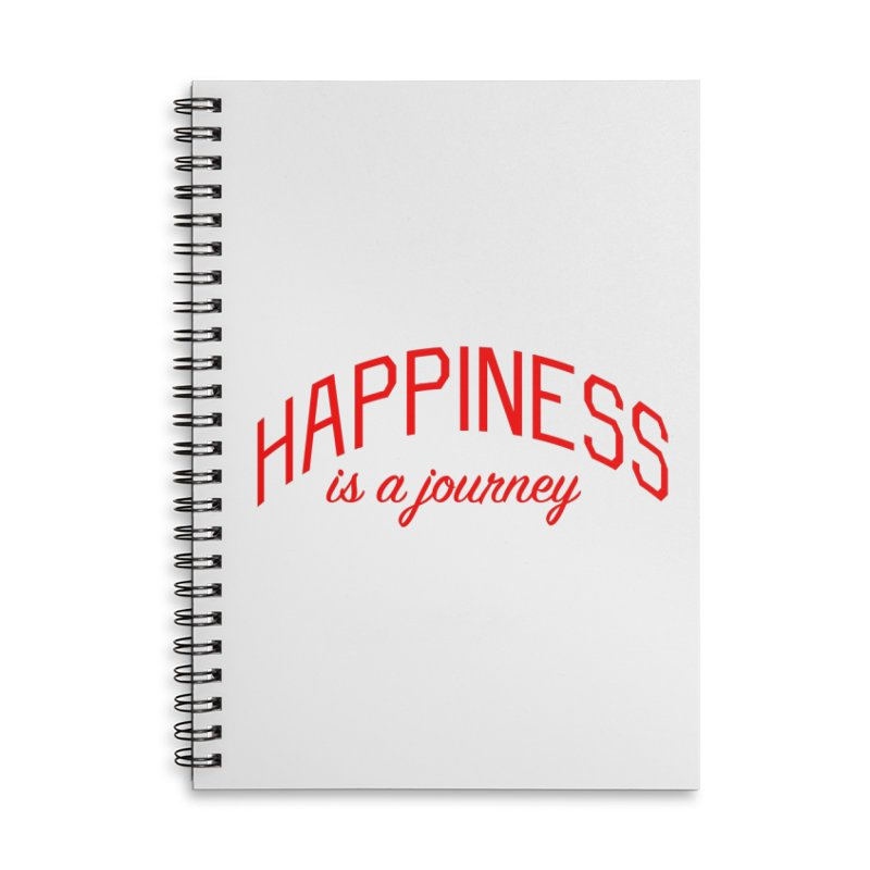 Happiness is a Journey - Positivity Quote Accessories Lined Spiral Notebook by Bicks' Artist Shop
