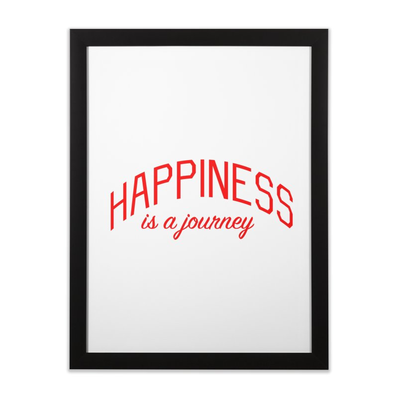 Happiness is a Journey - Positivity Quote Home Framed Fine Art Print by Bicks' Artist Shop
