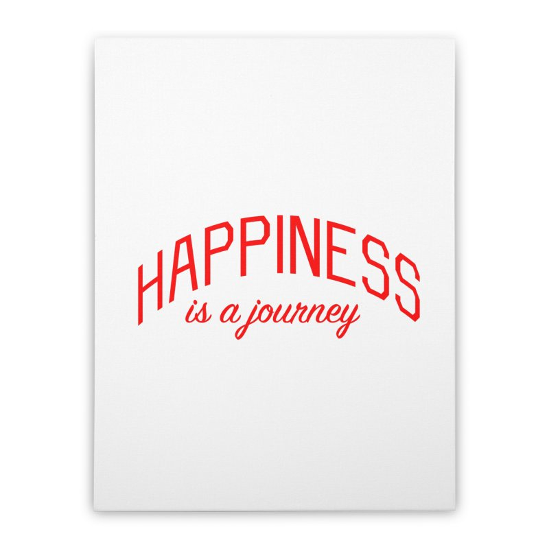 Happiness is a Journey - Positivity Quote Home Stretched Canvas by Bicks' Artist Shop