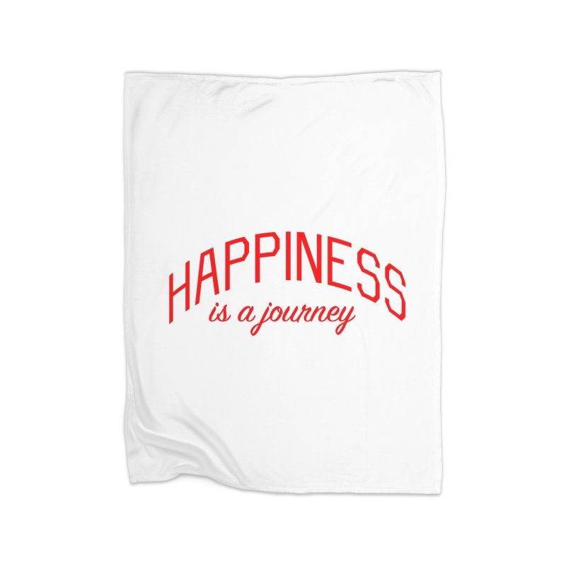 Happiness is a Journey - Positivity Quote Home Fleece Blanket Blanket by Bicks' Artist Shop