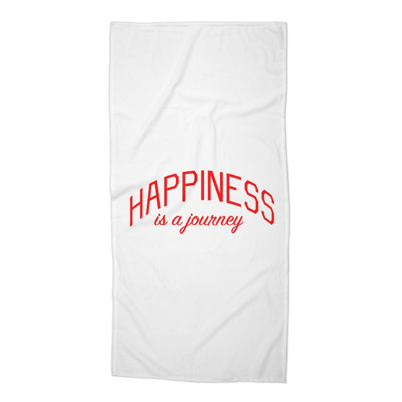 Happiness is a Journey - Positivity Quote Accessories Beach Towel by Bicks' Artist Shop