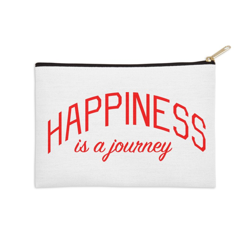 Happiness is a Journey - Positivity Quote Accessories Zip Pouch by Bicks' Artist Shop