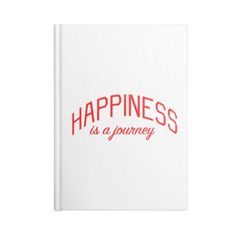 Happiness is a Journey - Positivity Quote Accessories Lined Journal Notebook by Bicks' Artist Shop